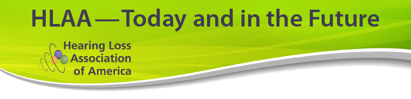 green header graphic with text: HLAA-Today and in the Future